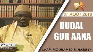 DUDAL GUR AANA DU 31 AOÛT 2018 AVEC IMAM MOUHAMED EL HABIB LY