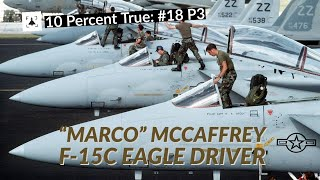 "10 Percent True #18 P3 - ""Marco"" McCaffrey - F-15C Fighter Pilot"