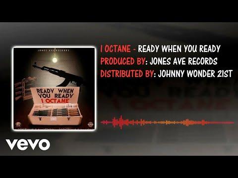 I Octane - Ready When You Ready