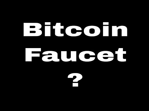What Is A Bitcoin Faucet?