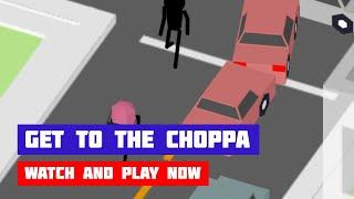 Get to the Choppa · Game · Gameplay