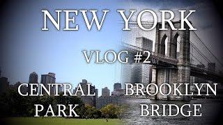 CENTRAL PARK, BROOKLYN BRIDGE - NEW YORK # VLOG 2