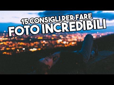 15 CONSIGLI PER FARE FOTO INCREDIBILI - TUTORIAL FOTOGRAFIA