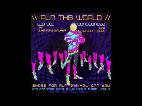 Big Boi Ft. B.O.B & Wavves & Third World - Run Th3 World w/ Lyrics
