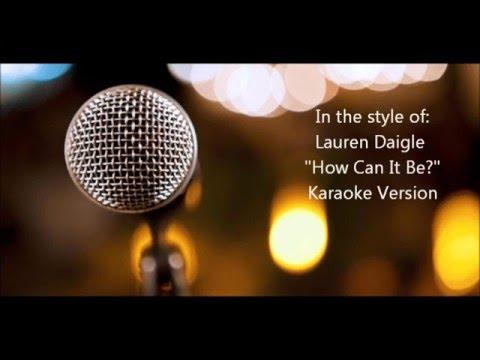 Lauren Daigle How can it be Karaoke Version