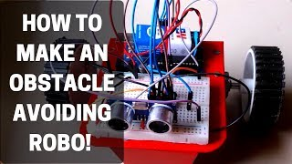 How to make an Obstacle Avoiding ROBO | step by step with full circuit and code |