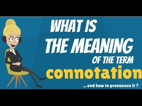 What is CONNOTATION? What does CONNOTATION mean? CONNOTATION definition, meaning & explanation