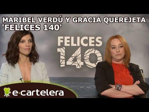 'Felices 140': Entrevista a Maribel Verdú y Gracia Querejeta