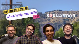 The Internet Said So | Ep 67 | When Holly met Bolly