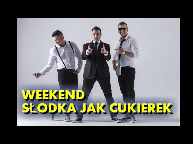 Weekend - Słodka jak cukierek NOWOŚĆ