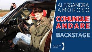 """Backstage video """"Comunque andare"""" di Alessandra Amoroso"""