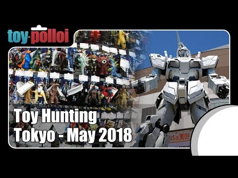 Toy hunting  in Tokyo - May 2018 - Toy Polloi