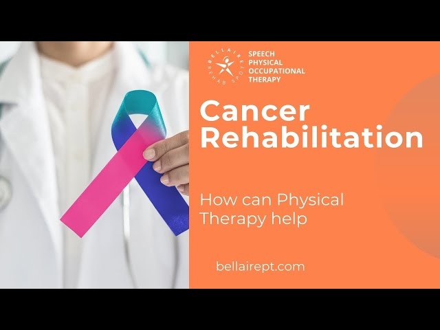 Cancer Rehabilitation and Physical Therapy