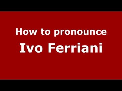 How to pronounce Ivo Ferriani (Italian/Italy)  - PronounceNames.com
