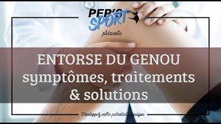 ENTORSE DU GENOU : symptômes,traitements & solutions
