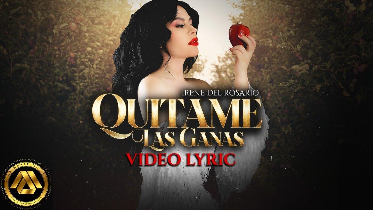 Irene del Rosario - Quítame Las Ganas (Video Lyric)