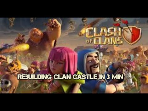 Rebuilding Clan Castle In Just 3 Minutes - Clash Of Clans