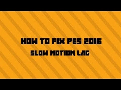 How To Fix PES 15 Slowness Gameplay Problem - - vimore org