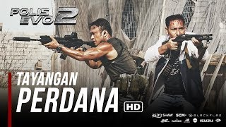 POLIS EVO 2 - Tayangan Perdana  [HD]