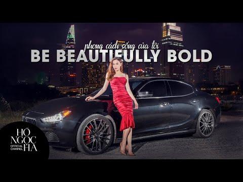 Be Beautifully Bold | Ho Ngoc Ha | Official