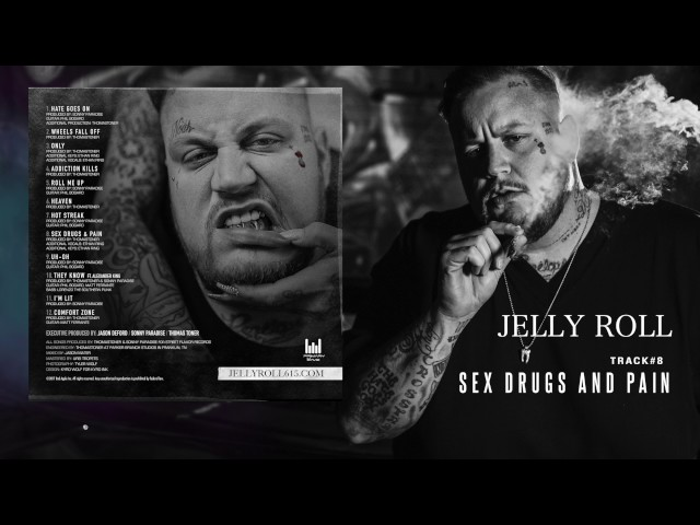 "Jelly Roll ""Sex Drugs and Pain"" (Addiction Kills)"