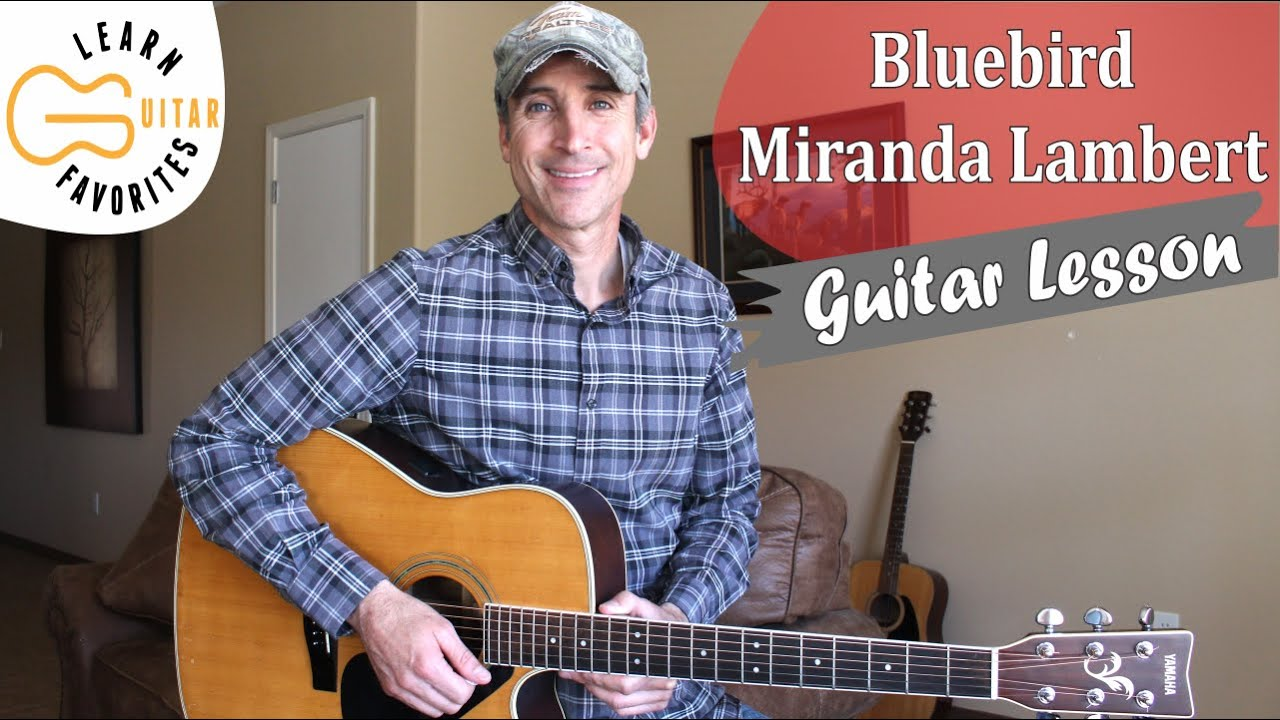 Bluebird - Miranda Lambert - Guitar Lesson | Tutorial