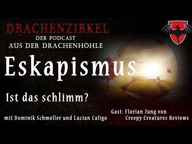 ESKAPISMUS - Ist das schlimm? - Drachenhöhle - Der Phantastik-Podcast