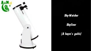 Sky-Watcher Skyliner (A buyer