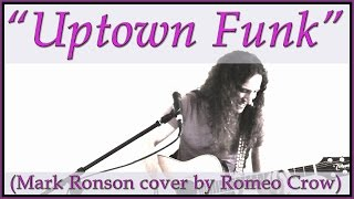 Mark Ronson ft. Bruno Mars - Uptown Funk (cover by Romeo Crow)