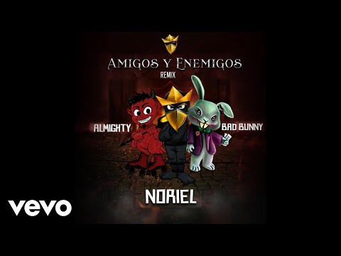 Noriel - Amigos y Enemigos (Remix)[Audio] ft. Bad Bunny, Almighty