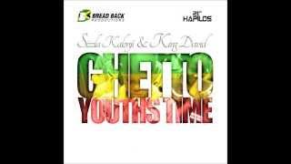 SIZZLA KALONJI X KING DAVID - GHETTO YOUTH TIME | SINGLE | JUNE 2013 |