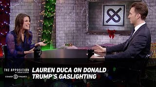 Lauren Duca on Donald Trump's Gaslighting - The Opposition w/ Jordan Klepper