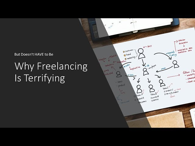Why Freelancing Is Terrifying, But Doesn't Have to Be