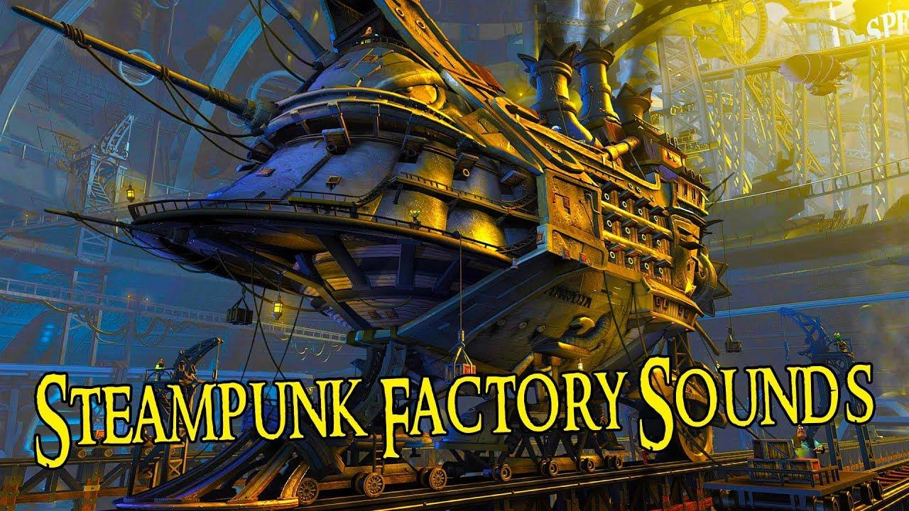 Steampunk Sounds Steampunk Factory Sounds
