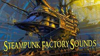 Steampunk Sounds | Steampunk Factory Sounds
