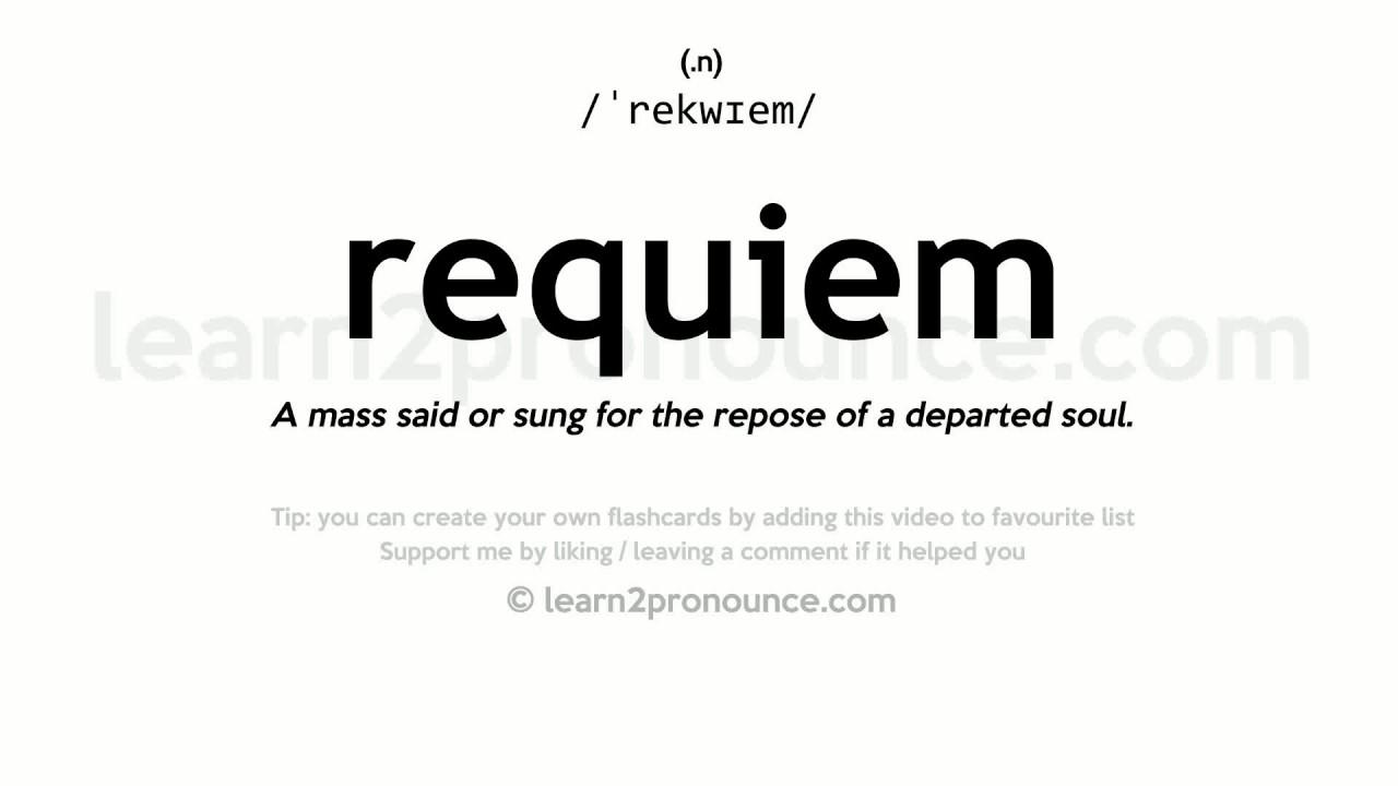 Requiem pronunciation and definition