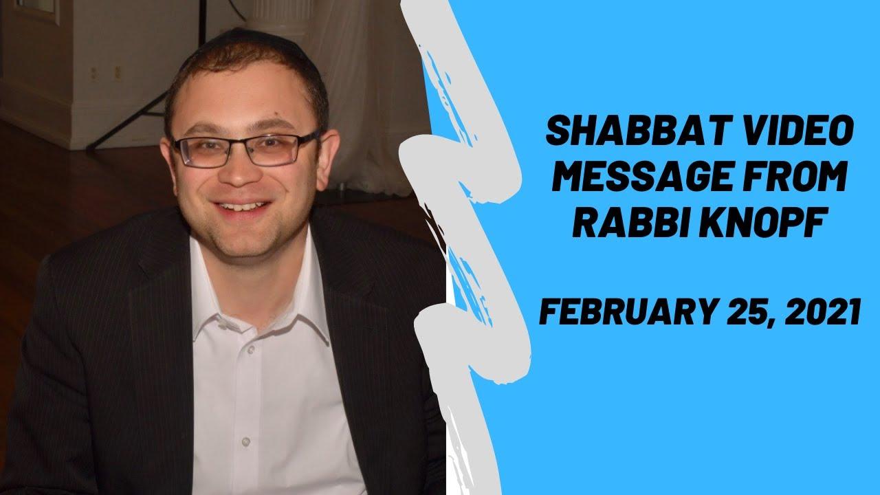 Shabbat Video Message from Rabbi Knopf - February 25, 2021