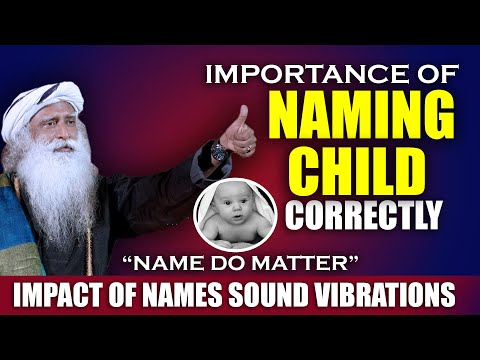 Is it Necessary to Name a Child Correctly ? | Scientific Reasons | Sadhguru