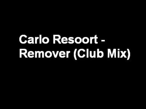 Carlo Resoort - Remover (Club Mix)