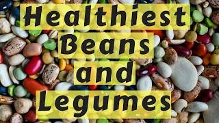 9 Best Healthiest Beans and Legumes You Can Eat