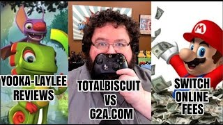 YOOKA-LAYLEE REVIEWS, SWITCH ONLINE FEES, TOTALBISCUIT VS G2A.COM