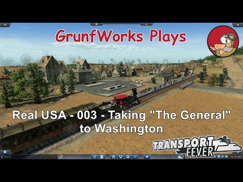 Transport Fever - Real USA - 003 - Taking The General to Washington - Let's Play