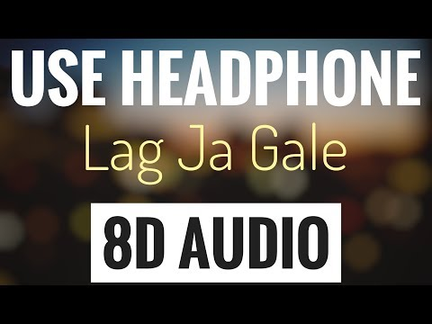Lag Ja Gale New Version (8D AUDIO SONG) | USE HEADPHONE