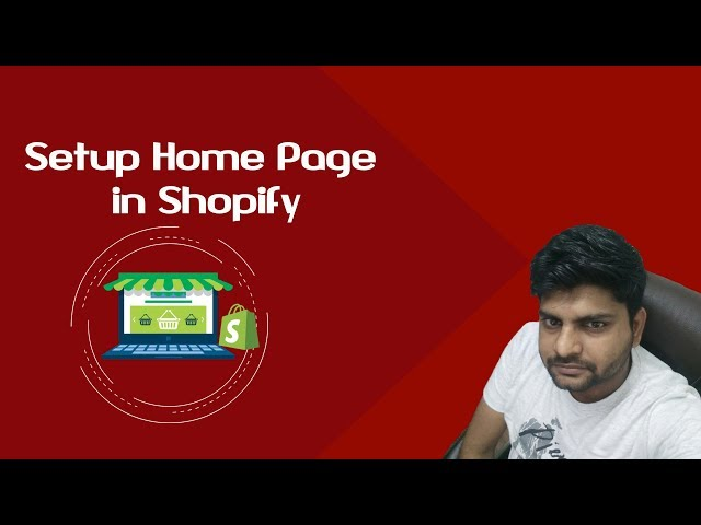 Shopify Tutorial for Beginners-2018 | Setup Home Page | Adding a product to the Shopify Front page