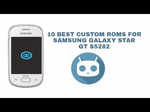 10 CUSTOM ROMS FOR SAMSUNG GT-S5282 GALAXY STAR