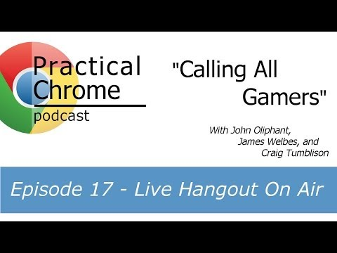Calling All Gamers - Practical Chrome 17