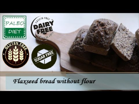 Flaxseed Bread Without Flour | Paleo, Gluten-free, Sugar-free, Dairy-free, No Sour :-)