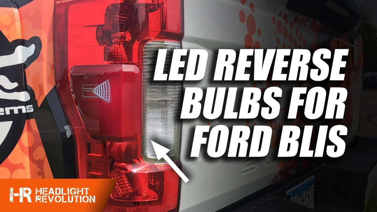Ford Super Duty Led Reverse Bulbs For Blis Tail Lights Install F 150 Light Wiring F150 F250 And F350