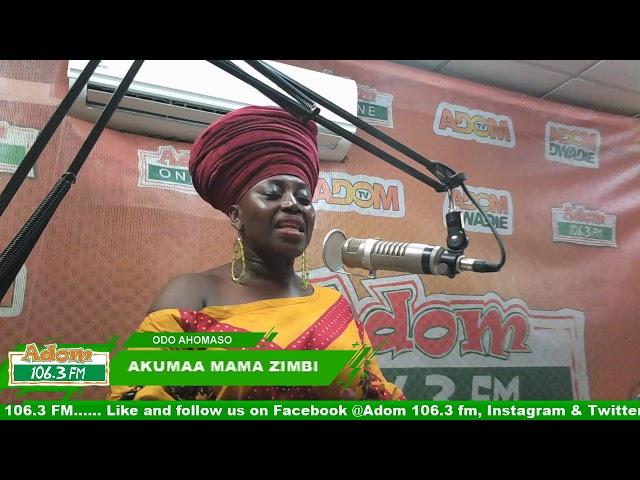 ODO AHOMASO WITH AKUMAA MAMA ZIMBI on Adom FM (4-8-18)