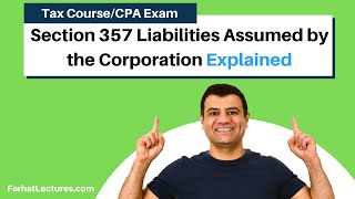 Section 357 Liabilities Assumed by the Corporation | Corporate Income Tax | CPA REG | Ch 18 P 2